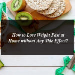How to Lose Weight Fast At Home without Any Side Effect?