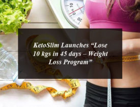 """KetoSlim Launches """"Lose 10 kgs in 45 days – Weight Loss Program"""""""