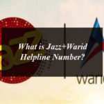 What is Jazz+Warid Helpline Number?