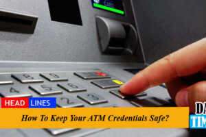 How To Keep Your ATM Credentials Safe?