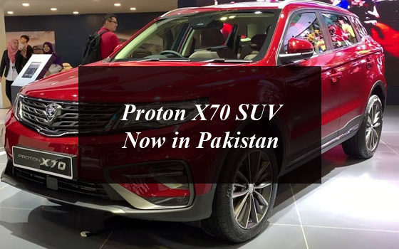 Proton X70 SUV Now in Pakistan