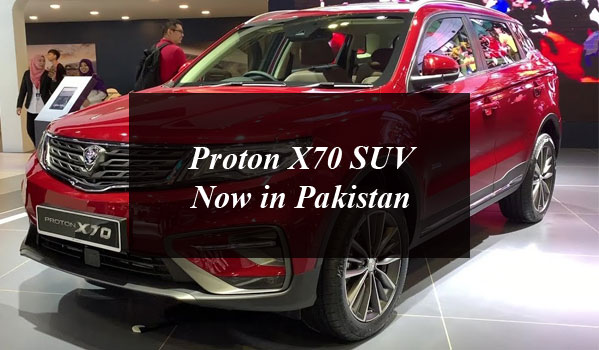 Proton X70 SUV Now in Pakistan