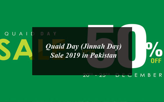 Quaid Day (Jinnah Day) Sale 2019 in Pakistan