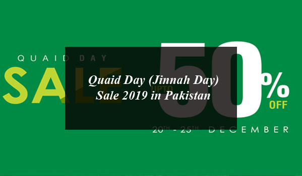 Quaid Day (Jinnah Day) Sale 2019 in Pakistan