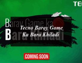 "Tecno: ""Baray Game Ka Bara Khiladi"""