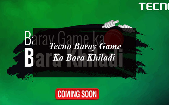 "Tecno: ""Baray Game Ka Bara Khiladi"""