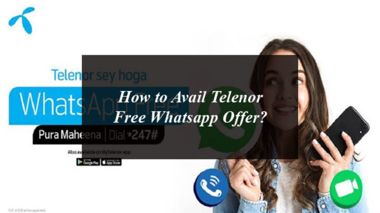 How to Avail Telenor Free Whatsapp Offer? - daytimes pk