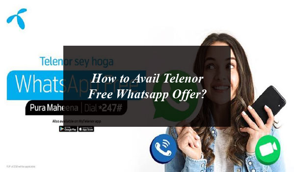 How to Avail Telenor Free Whatsapp Offer?