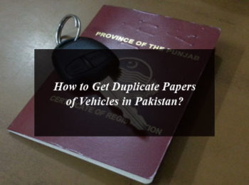 How to Get Duplicate Papers of Vehicles in Pakistan?