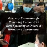 Necessary Precautions for Preventing Coronavirus from Spreading to Others in Homes and Communities
