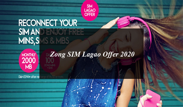 Zong SIM Lagao Offer 2020