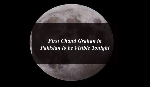First Chand Grahan in Pakistan to be Visible Tonight