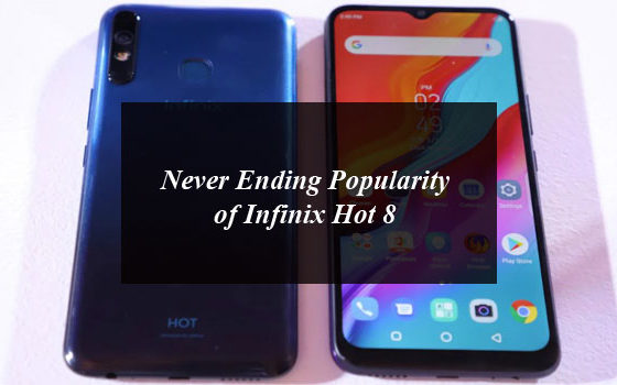 Never Ending popularity of Infinix Hot 8