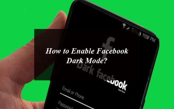 How to Enable Facebook Dark Mode?