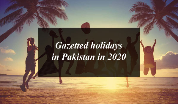 Gazetted holidays in Pakistan in 2020