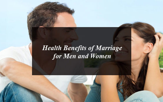 Health Benefits of Marriage for Men and Women