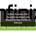 Infinix Becomes First Smartphone Brand with Manufacturing Facility in Pakistan