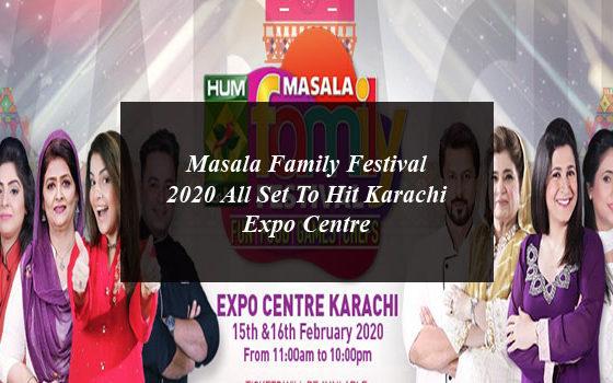 Masala Family Festival 2020 All Set To Hit Karachi Expo Centre
