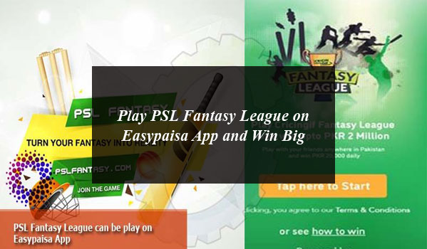 Play PSL Fantasy League on Easypaisa App and Win Big