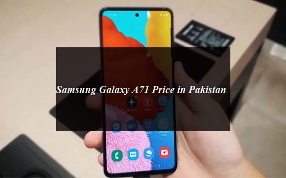 Samsung Galaxy A71 Price in Pakistan and Full Specifications