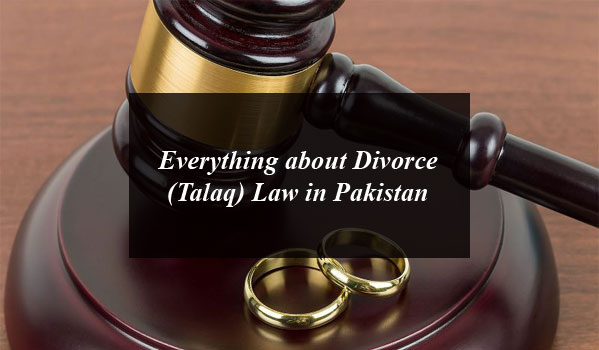 Everything about Divorce (Talaq) Law in Pakistan