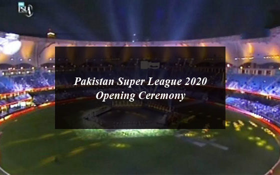 Pakistan Super League 2020 Opening Ceremony