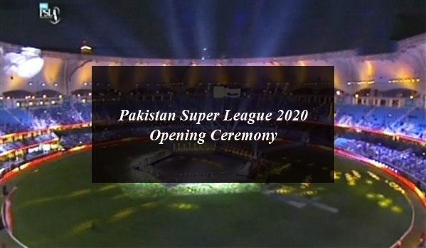 Pakistan Super League 2020 Opening Ceremony