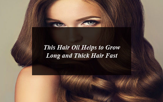 This Hair Oil Helps to Grow Long and Thick Hair Fast