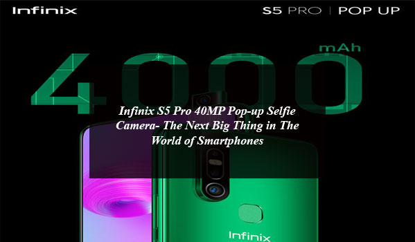 Infinix S5 Pro 40MP Pop-up Selfie Camera