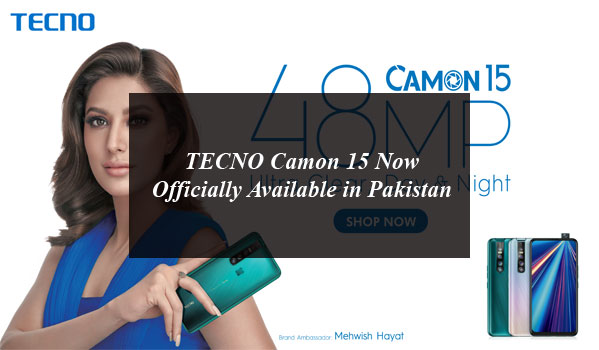TECNO Camon 15 Now Officially Available in Pakistan