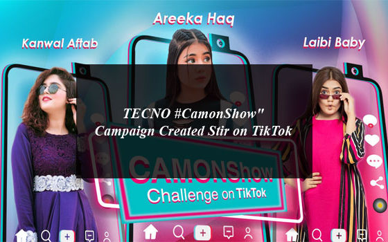 "TECNO #CamonShow"" Campaign Created Stir on TikTok"