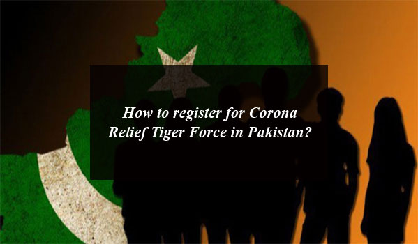 How to register for Corona Relief Tiger Force in Pakistan?