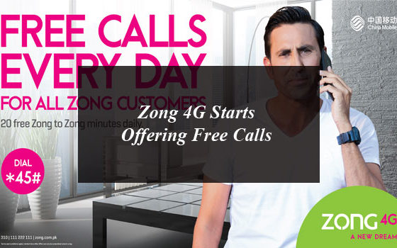 Zong 4G Starts Offering Free Calls