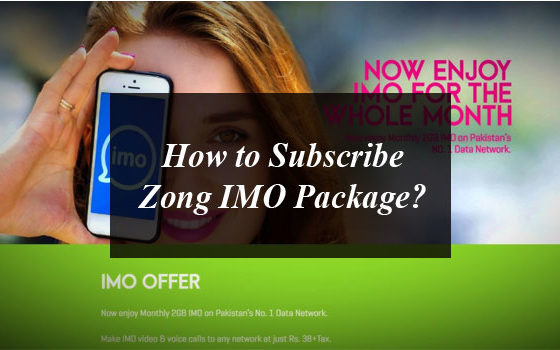 How to Subscribe Zong IMO Package?