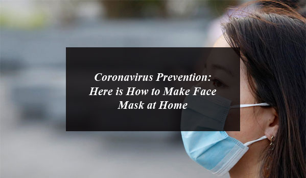 Coronavirus Prevention: Here is How to Make Face Mask At Home