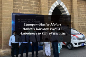 Changan-Master Motors Donates Karvaan Euro-IV Ambulance to City of Karachi