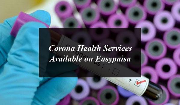 Corona Health Services Available on Easypaisa