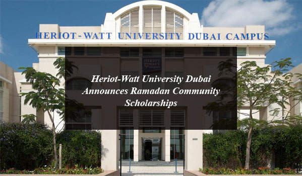 Heriot-Watt University Dubai Announces Ramadan Community Scholarships