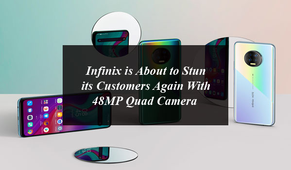 Infinix is about to Stun its Customers again with 48MP quad Camera