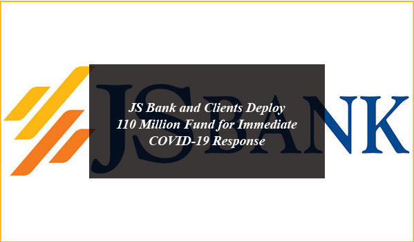 JS Bank and Clients Deploy 110 Million Fund for Immediate COVID-19 Response