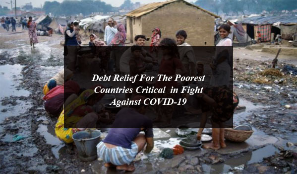Debt Relief For The Poorest Countries Critical in Fight Against COVID-19