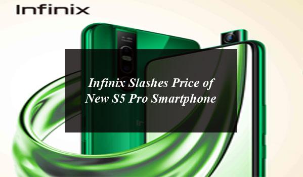 Infinix Slashes Price of New S5 Pro Smartphone