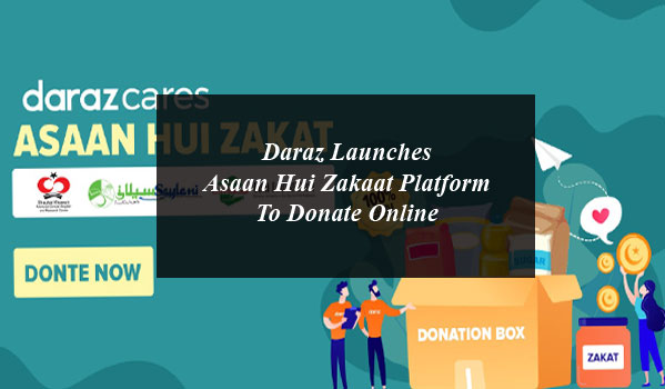Daraz launches Asaan Hui Zakaat Platform to Donate Online