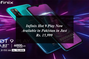 Infinix Hot 9 Play Now Available in Pakistan in Just Rs. 15,999