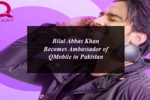 Bilal Abbas Khan Becomes Ambassador of QMobile in Pakistan