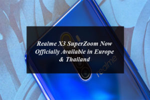 Realme X3 SuperZoom Now Officially Available in Europe & Thailand