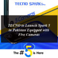 TECNO To Launch Spark 5 in Pakistan Equipped with Five Cameras