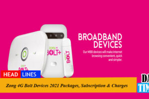 Zong 4G Bolt Devices 2021 Packages, Subscription & Charges