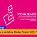 How to Get Zong Double Number Offer?