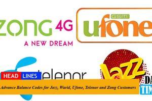 Advance Balance Codes for Jazz, Warid, Ufone, Telenor and Zong Customers